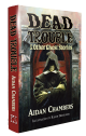 Dead Trouble & Other Ghost Stories [hardcover] by Aidan Chambers